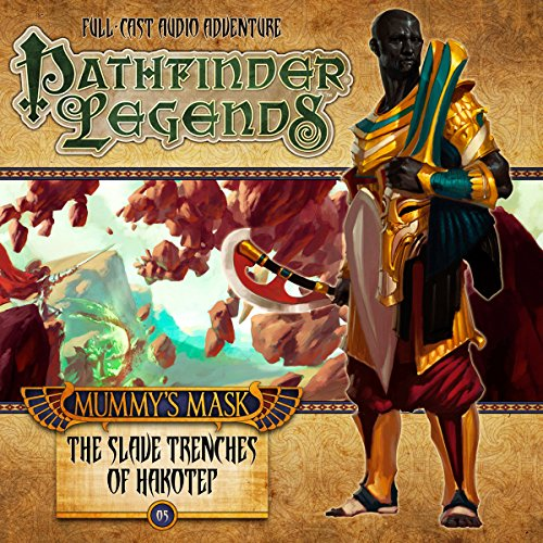 Pathfinder Legends - Mummy's Mask: The Slave Trenches of Hakotep                   De :                                                                                                                                 Mark Wright,                                                                                        Michael Kortes                               Lu par :                                                                                                                                 Stewart Alexander,                                                                                        Trevor Littledale,                                                                                        Ian Brooker,                   and others                 Durée : 1 h et 55 min     Pas de notations     Global 0,0