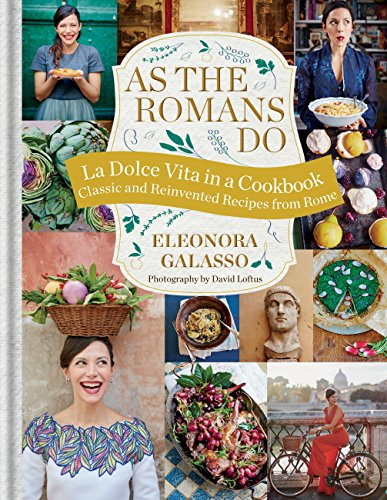 As the Romans Do: Authentic and reinvented recipes from the Eternal City (English Edition)