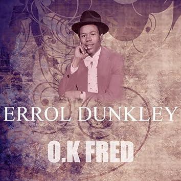O.K Fred
