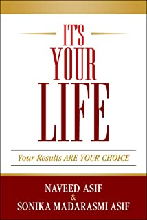 It's Your Life: Your Results Are Your Choice