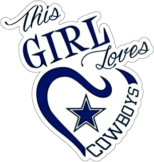 This Girl Loves Dallas Cowboy Stickers (4 Size) Dallas Cowboy Decal Vinyl for car bamper, Truck, Laptop, tumblers, Team Co...
