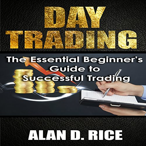 Day Trading: The Essential Beginner's Guide to Successful Trading audiobook cover art