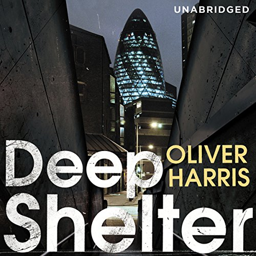 Deep Shelter                   By:                                                                                                                                 Oliver Harris                               Narrated by:                                                                                                                                 Toby Longworth                      Length: 9 hrs and 48 mins     23 ratings     Overall 4.4