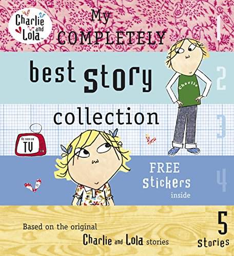 Charlie and Lola: My Completely Best Story Collection