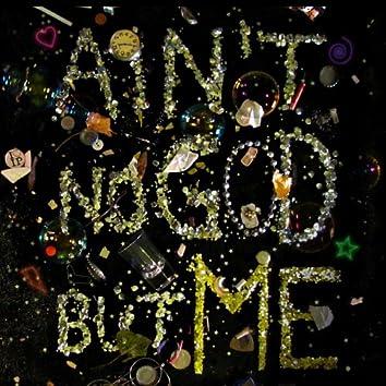 Ain´t No God But Me