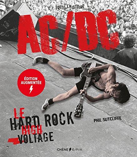 AC/DC - Nouvelle édition augmentée: Le hard rock high voltage (Toute l'histoire)