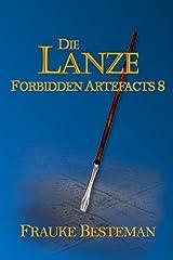 Die Lanze (Forbidden Artefacts 8) (German Edition) Kindle Edition