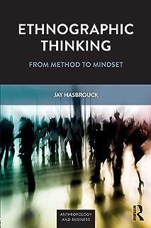 Ethnographic Thinking: From Method to Mindset