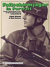 Fallschirmjager in Portrait: Studio and Field Portraits of German Paratroops in World War II