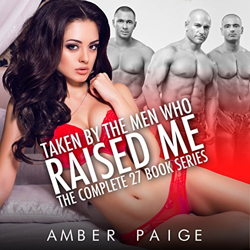 Taken by the Men Who Raised Me: The Complete 27 Book Series audiobook cover art