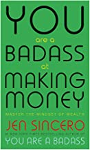 You Are A Badass At Making Money: Master The Minds