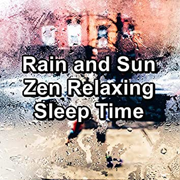 Rain and Sun Zen Relaxing Sleep Time
