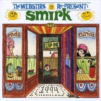 The Webstirs Re-Present Smirk