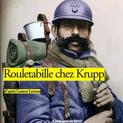 Couverture de Rouletabille chez Krupp (Les aventures de Rouletabille 5)