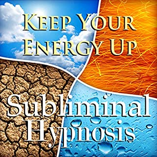 Keep Your Energy Up with Subliminal Affirmations audiobook cover art