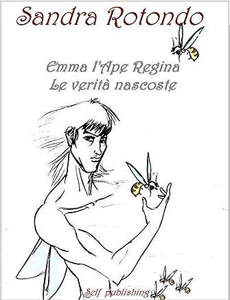 Emma LApe regina Le verità nascoste: Prequel (vol. II) (Emma LApe Regina La Rivelazione 1)