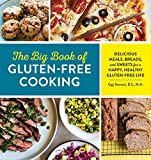 The Big Book of Gluten Free Cooking: Delicious Meals, Breads, and Sweets for a Happy, Healthy...