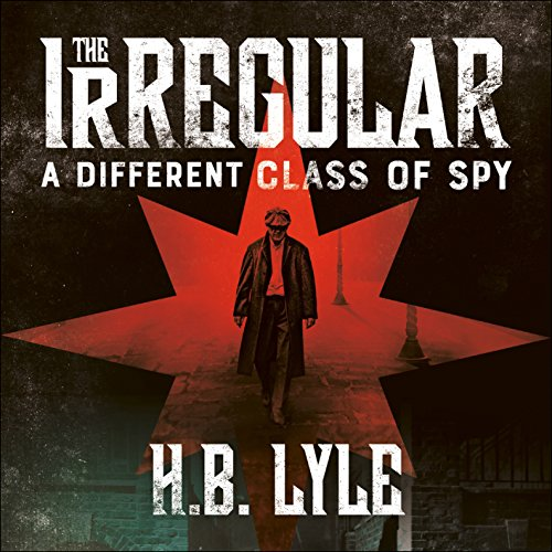 The Irregular: A Different Class of Spy audiobook cover art
