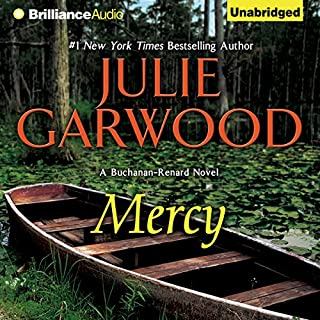 Mercy     Buchanan-Renard, Book 2              By:                                                                                                                                 Julie Garwood                               Narrated by:                                                                                                                                 Christina Traister                      Length: 12 hrs and 11 mins     909 ratings     Overall 4.5
