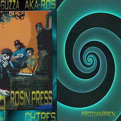 Rosin Press (feat. Aka Ros, C_H_TRES & Guzza) [Explicit]
