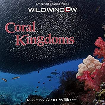 Wild Window: Coral Kingdoms (Original Soundtrack)