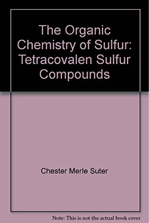 The Organic Chemistry of Sulfur: Tetracovalen Sulfur Compounds