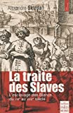 La traite des Slaves - L'esclavage des Blancs du VIIIe au XVIIIe siècle