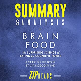 Summary & Analysis of Brain Food: The Surprising Science of Eating for Cognitive Power | A Guide to the Book by Lisa Mosconi, PhD audiobook cover art