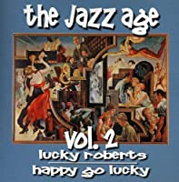 Vol. 2-Jazz Age: Happy Go Lucky