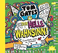 Tom Gates. Der helle Wahnsinn!: (Leuchtet nicht im Dunkeln)