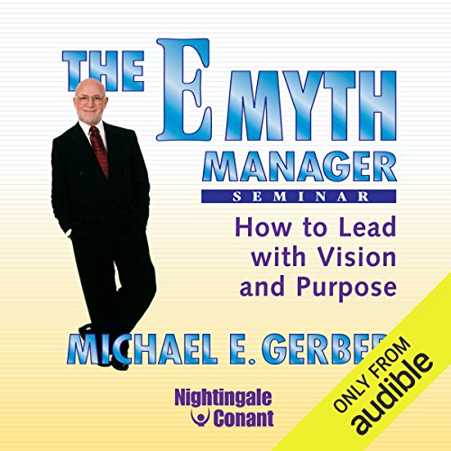 The E-Myth Manager Seminar     How to Lead with Vision and Purpose              Auteur(s):                                                                                                                                 Michael E. Gerber                               Narrateur(s):                                                                                                                                 Michael E. Gerber                      Durée: 5 h et 16 min     1 évaluation     Au global 1,0