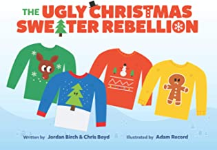 THE UGLY CHRISTMAS SWEATER REBELLION: It all started with a sweater.