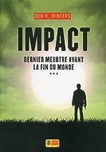 Impact - Dernier meurtre avant la fin du monde - tome 3 (3) (French Edition)