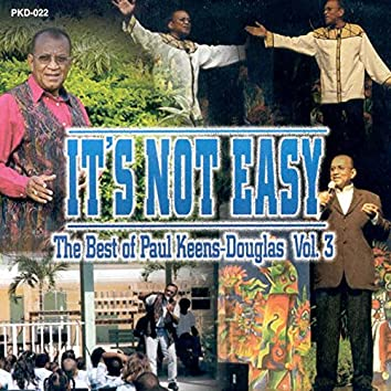 It's Not Easy (The Best of Paul Keens-Douglas, Vol. 3)