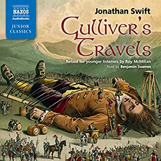 Gulliver's Travels: Retold for Younger Listeners                   By:                                                                                                                                 Jonathan Swift,                                                                                        Roy McMillan (adaptation)                               Narrated by:                                                                                                                                 Benjamin Soames                      Length: 2 hrs and 18 mins     1 rating     Overall 5.0