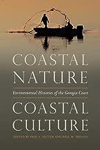 Coastal Nature, Coastal Culture: Environmental Histories of the Georgia Coast (Environmental History and the American South Ser.)