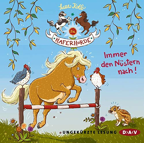 Die Haferhorde – Teil 3: Immer den Nüstern nach!: Ungekürzte Lesung mit Bürger Lars Dietrich (2 CDs) (Die Haferhorde: Ungkürzte Lesungen mit Bürger Lars Dietrich)
