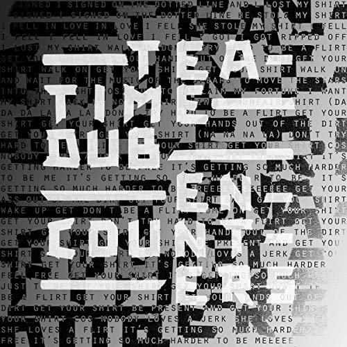 Tea Time Dub Encounters