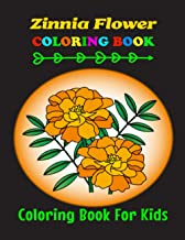 Zinnia Flower Coloring Book for Kids: Make the Perfect Gift for Anyone Who Lovers Zinnia Coloring Book | A Unique Collecti...