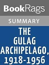 Summary & Study Guide The Gulag Archipelago, 1918-1956 by Aleksandr Isaevich Solzhenitsyn