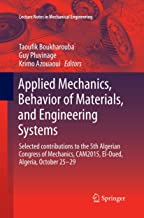 Applied Mechanics, Behavior of Materials, and Engineering Systems: Selected contributions to the 5th Algerian Congress of Mechanics, CAM2015, El-Oued, ... 29 (Lecture Notes in Mechanical Engineering)
