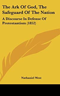The Ark of God, the Safeguard of the Nation: A Discourse in Defense of Protestantism (1852)
