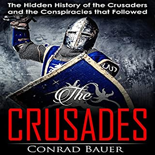 Crusades: The Hidden History of the Crusaders and the Conspiracies That Followed audiobook cover art