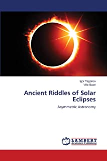 Ancient Riddles of Solar Eclipses: Asymmetric Astronomy