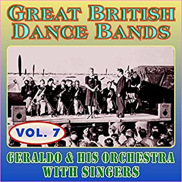 Greats British Dance Bands - Vol. 8 - Geraldo & His Orchestra with Singers