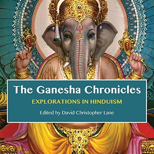 The Ganesha Chronicles     Explorations in Hinduism              By:                                                                                                                                 David Christopher Lane                               Narrated by:                                                                                                                                 Meghan Crawford                      Length: 44 mins     12 ratings     Overall 3.8