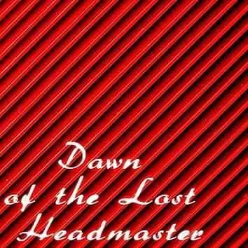 Dawn of the Lost Headmaster