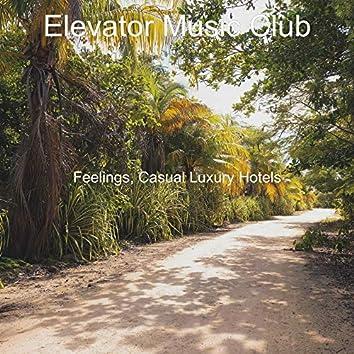 Feelings, Casual Luxury Hotels