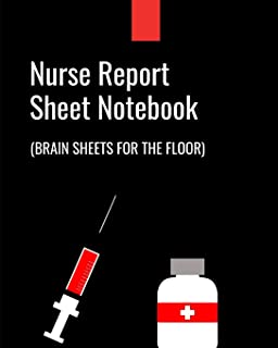 Nurse Report Sheet Notebook Brain Sheets For The Floor: RN Patient Care Nursing Report   Change of Shift   Hospital RN's   Long Term Care   Body ...   Gift Under 10 For Nurse Appreciation Day  