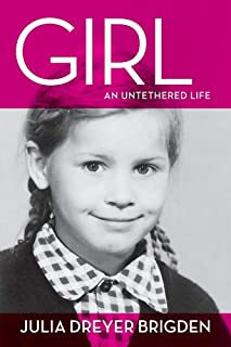 Girl: An Untethered Life